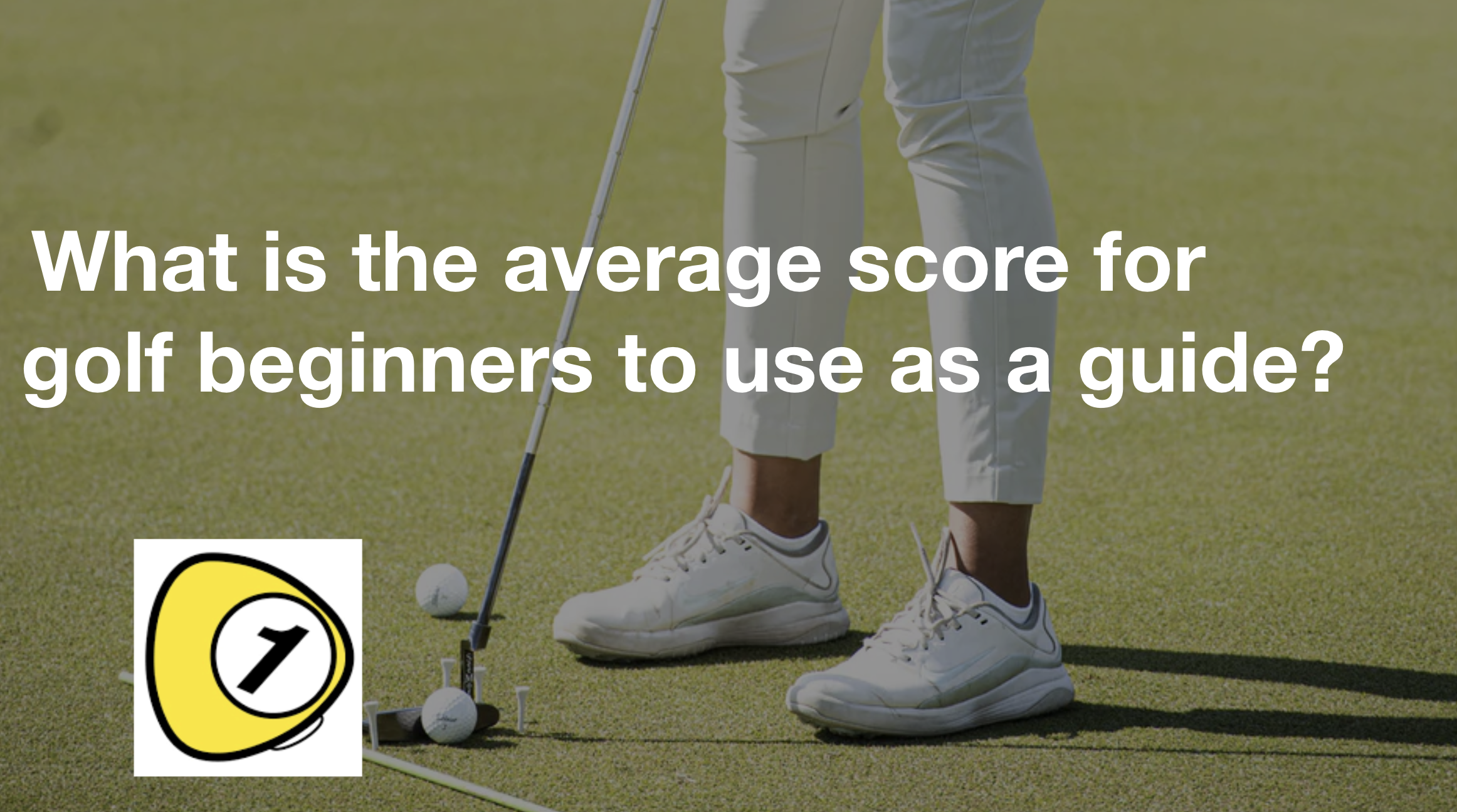 golfScoreCounterDotcom_What is the average score for golf beginners to use as a guide?