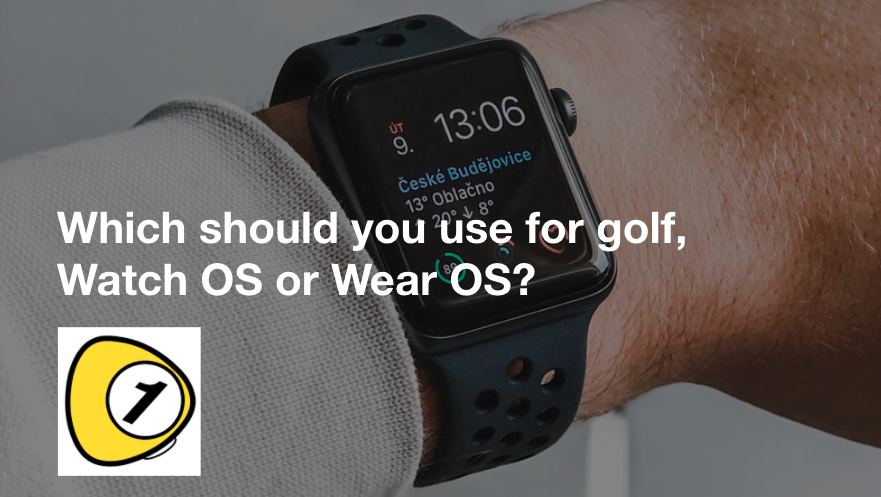 golfScoreCounterDotcom_Which should you use for golf, Watch OS or Wear OS?