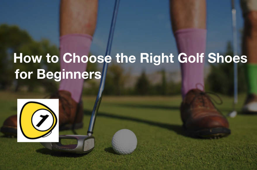 golfScoreCounterDotcom_How to Choose the Right Golf Shoes for Beginners