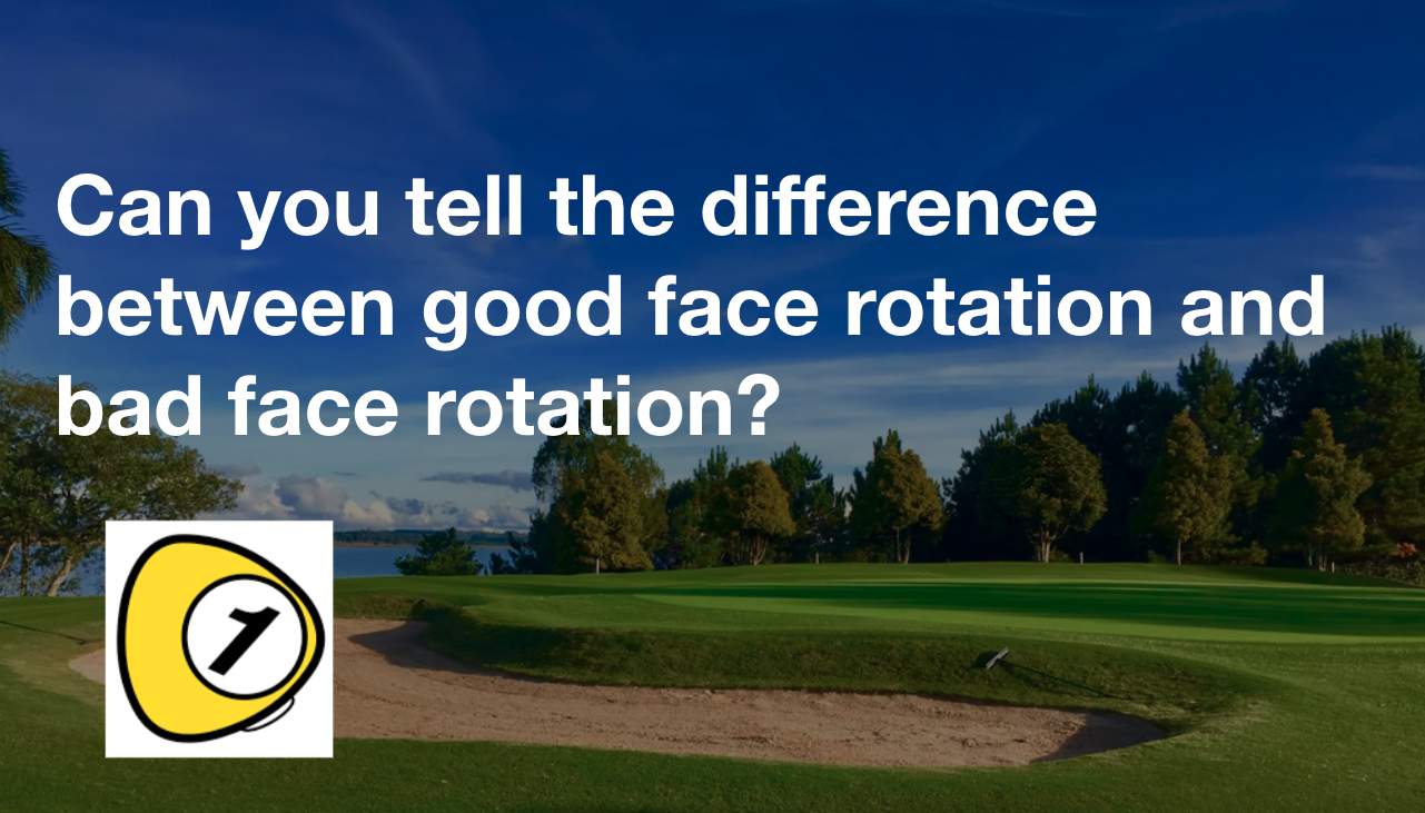 golfScoreCounterDotcom_Can you tell the difference between good face rotation and bad face rotation?